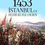 İstanbul'un Fethi 1453 Kutlama Mesajları. 29 Mayıs Sözleri