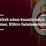 Galatasaray Sözleri, UltrAslan Sözleri ve Mesajları